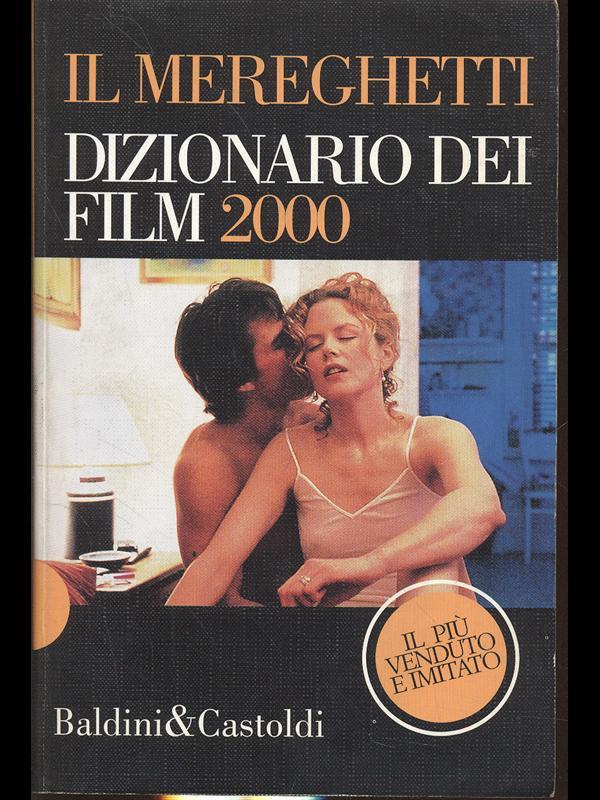 IL MEREGHETTI - DIZIONARIO DEI FILM 2000  MEREGHETTI PAOLO  BALDINI CASTOLDI