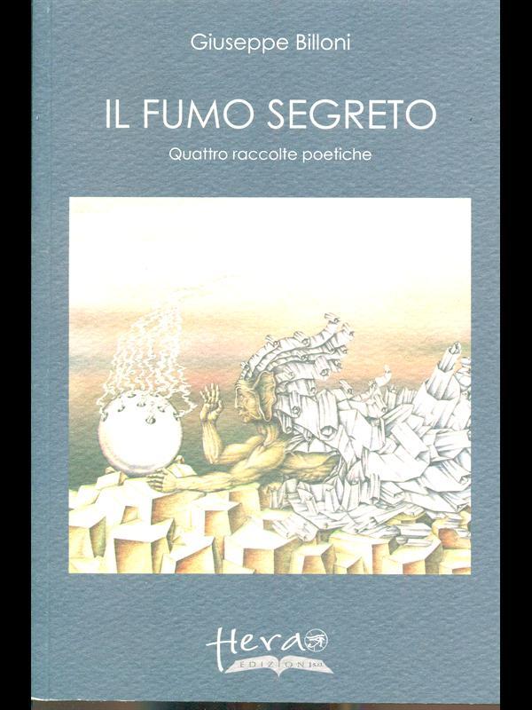 IL FUMO SEGRETO  GIUSEPPE BILLONI HERA 2007