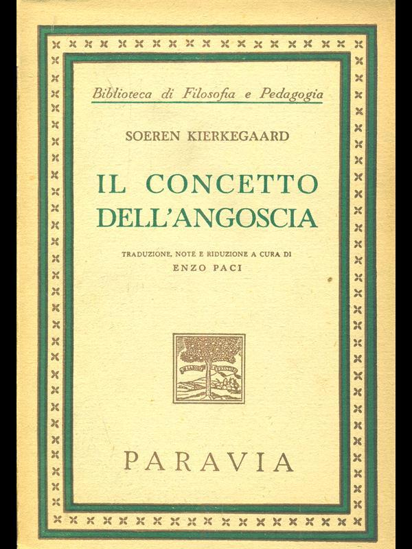 IL CONCETTO DELL'ANGOSCIA  SOEREN KIERKEGAARD PARAVIA 1954