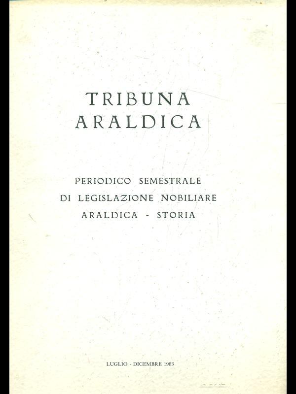 TRUBUNA ARALDICA LUGLIO DICEMBRE 1983  AA.VV. \ 1983