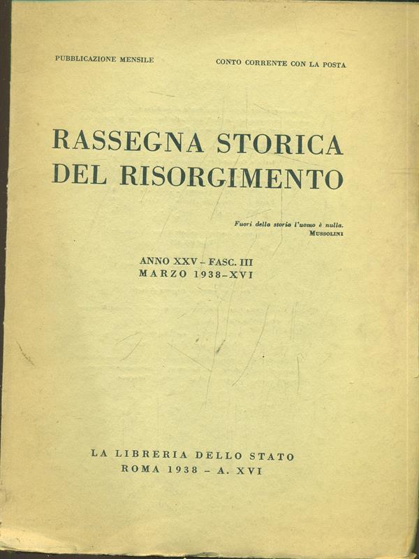 RASSEGNA STORICA DEL RISORGIMENTO ANNO XXV FASC. III MARZO 1938  AA.VV.