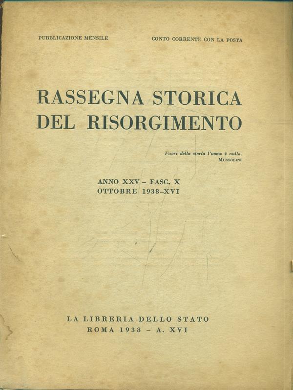 RASSEGNA STORICA DEL RISORGIMENTO ANNO XXV FASC. X OTTOBRE 1938  AA.VV.