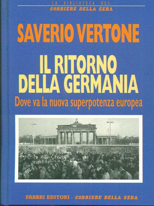 IL RITORNO DELLA GERMANIA  SAVERIO VERTONE FABBRI EDITORI - CORRIERE DELLA SERA