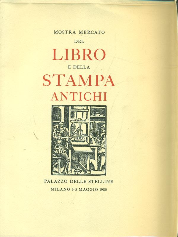 MOSTRA MERCATO DEL LIBRO E DELLA STAMPA ANTICHI  AA.VV. \ 1980