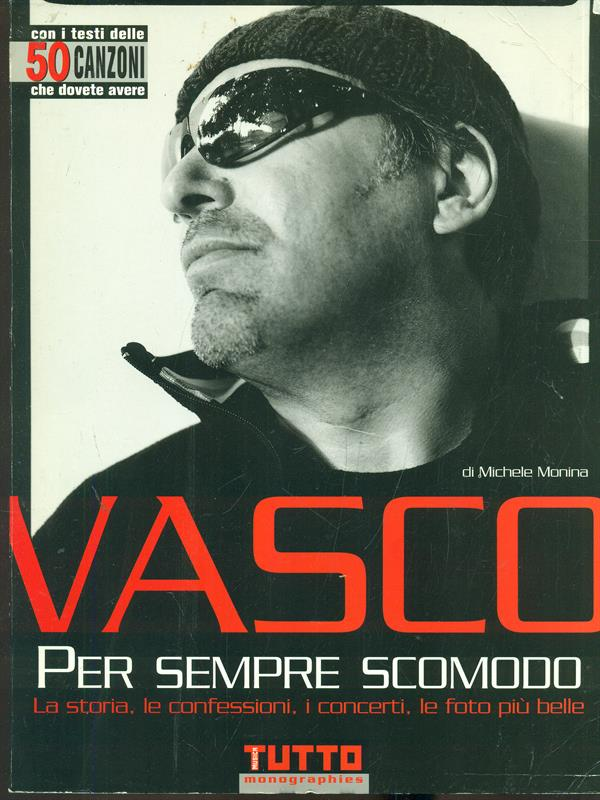 VASCO PER SEMPRE SCOMODO  MICHELE MONINA MONDADORI 2003