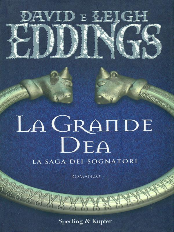 LA GRANDE DEA  DAVID E LEIGH SPERLING & KUPFER 2007 NARRATIVA