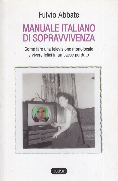 MANUALE ITALIANO DI SOPRAVVIVENZA  ABBATE FULVIO  COOPER 2010 THE COOPER FILES