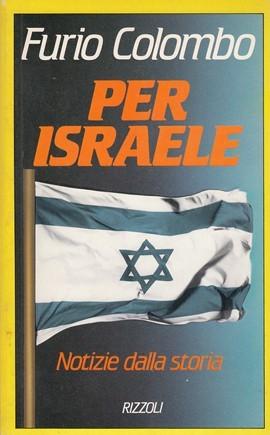 PER ISRAELE FURIO COLOMBO RIZZOLI LIBRO DI STORIA D145-52