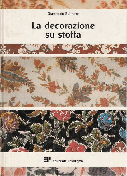 LA DECORAZIONE SU STOFFA GIAMPAOLO BELTRAME ED.PARADIGMA MANUALE D173