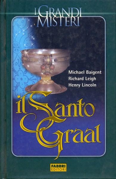 IL SANTO GRAAL  AA.VV. FABBRI 2005 I GRANDI MISTERI