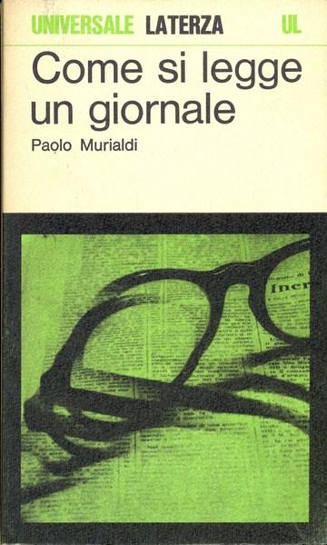 COME SI LEGGE UN GIORNALE  MURIALDI PAOLO LATERZA 1975 UNIVERSALE LATERZA
