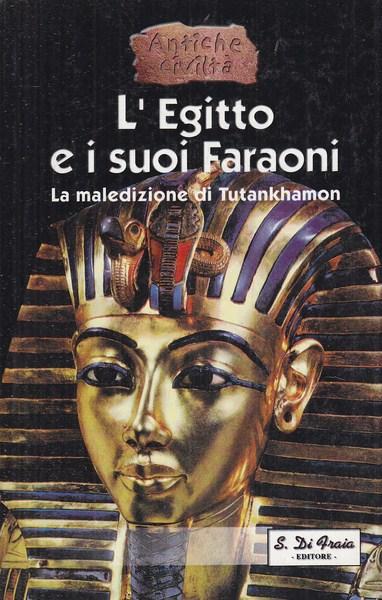 L'EGITTO E I SUOI FARAONI  AA.VV. DI FRAIA 2000 ANTICHE CIVILTA'