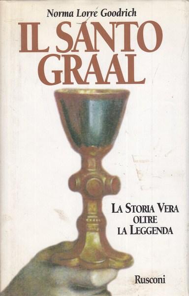 IL SANTO GRAAL NORMA LORRE GOODRICH RUSCONI ED. GRAAL D222