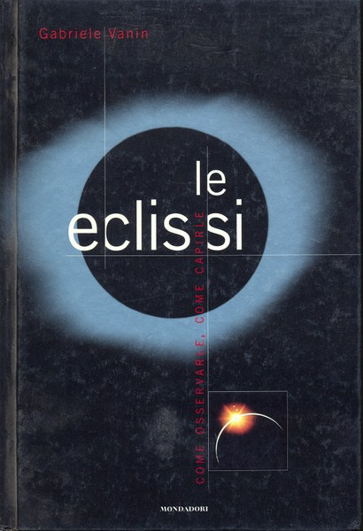 LE ECLISSI GABRIELE VANIN MONDADORI ED. ASTRONOMIA D226