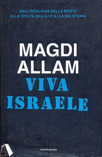 VIVA ISRAELE.  MAGDI ALLAM MONDADORI 2007 FRECCE