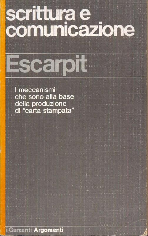 SCRITTURA E COMUNICAZIONE  ESCAPRIT ROBERT GARZANTI LIBRI 1976