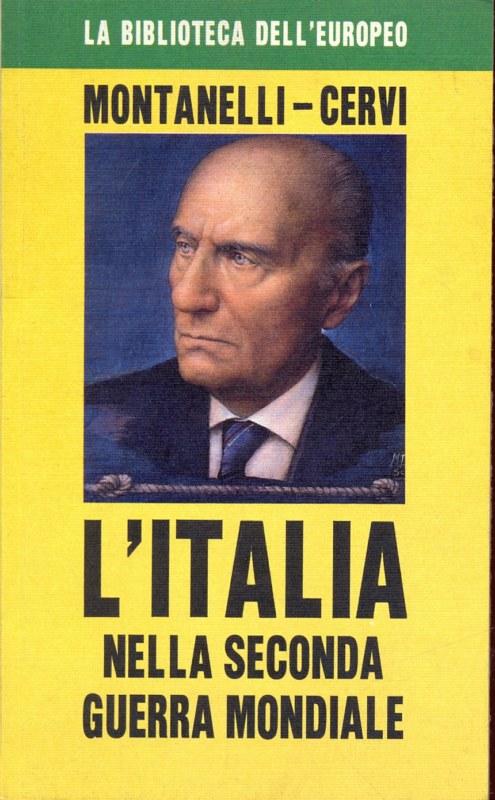 L'ITALIA NELLA SECONDA GUERRA MONDIALE MONTANELLI CERVI MONTANELLI D98