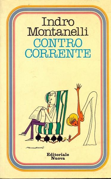 CONTRO CORRENTE  MONTANELLI INDRO EDITORIALE NUOVA 1978