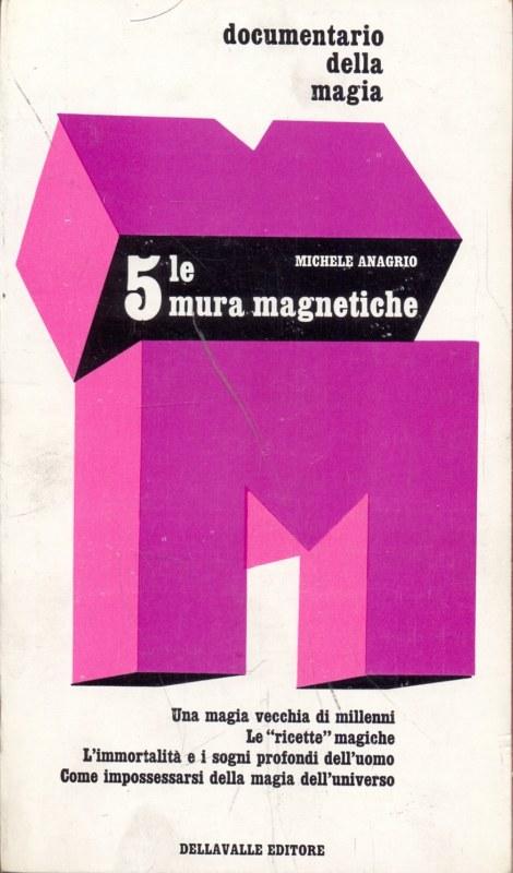 5 LE MURA MAGNETICHE MICHELE ANAGRIO A14