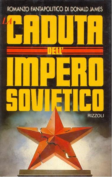 LA CADUTA DELL'IMPERO SOVIETICO DONALD JAMES A175