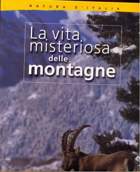LA VITA MISTERIOSA DELLE MONTAGNE  A179