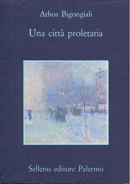 UNA CITTA' PROLETARIA ATHOS BIGONGIALI A181