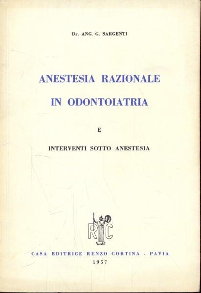 ANESTESIA RAZIONALE IN ODONTOIATRIA ANG. G. SARGENTI A192