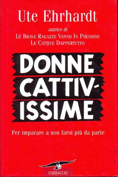 DONNE CATTIVISSIME  EHRHARDT UTE  CORBACCIO 2002