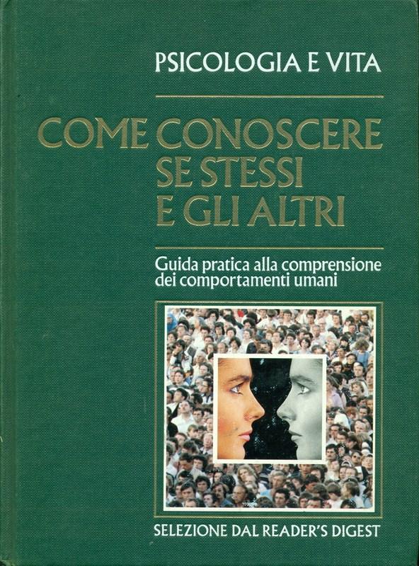 COME CONOSCERE SE STESSI E GLI ALTRI  AA VV SELEZIONE 1985 PSICOLOGIA E VITA