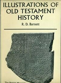 ILLUSTRATIONS OF OLD TESTAMENT HISTORY R.D. BARNETT A244