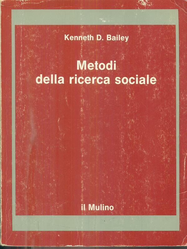 METODI-DELLA-RICERCA-SOCIALE-KENNETH-D-BAILEY-IL-MULINO-1991-STRUMENTI