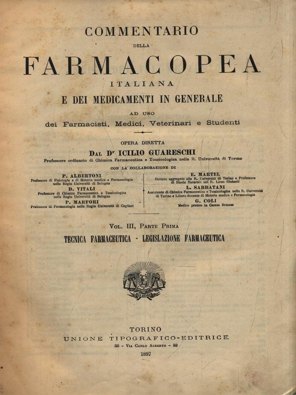 FARMACOPEA ITALIANA VOL. III, PARTE PRIMA  GUARESCHI ICILIO UTET 1897