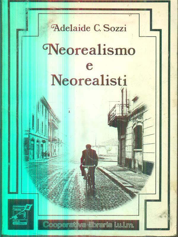 NEOREALISMO E NEOREALISTI  SOZZI ADELAIDE COOPERATIVA LIBRARIA IULM 1980