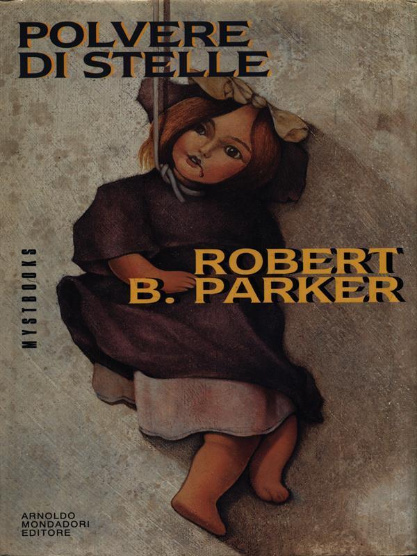 POLVERE DI STELLE PRIMA EDIZIONE PARKER ROBERT B. MONDADORI 1993 MYSTBOOKS