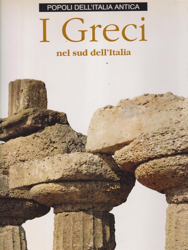 I GRECI NEL SUD DELL'ITALIA  AA.VV. AMILCARE PIZZI 1995