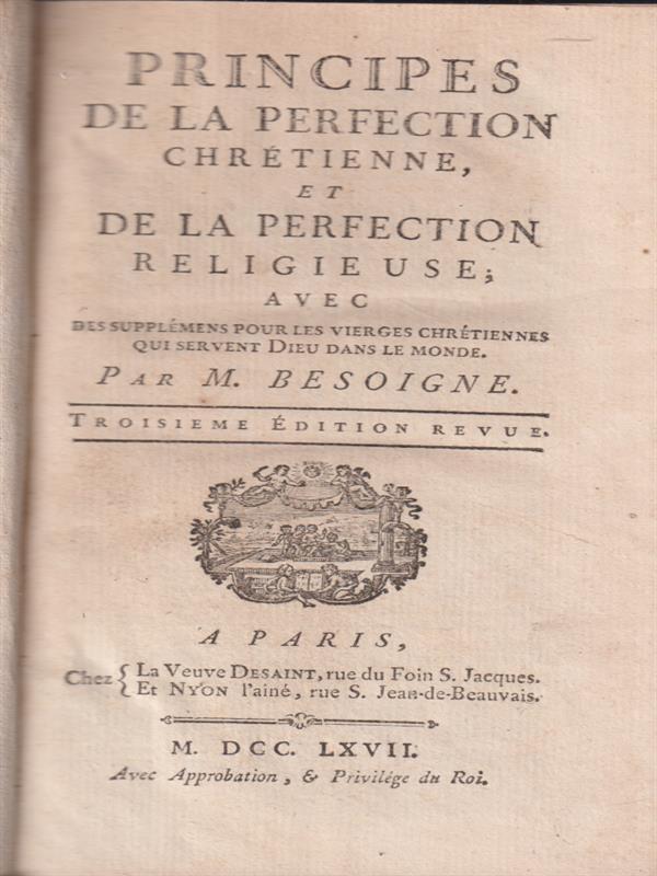 PRINCIPES DE LA PERFECTION CHRETIENNE ET DE LA PERFECTION RELIGIEUSE