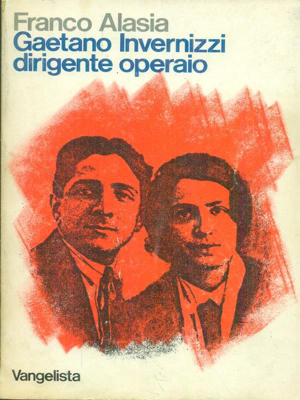 GAETANO INVERNIZZI DIRIGENTE OPERAIO  ALASIA FRANCO VANGELISTA 1976