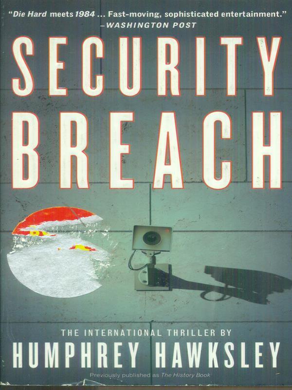 SECURITY BREACH  HAWSKLEY HUMPHREY GRAND CENTRAL PUBLISHING 2008